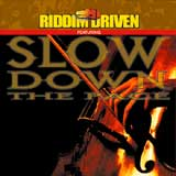 slow down the pace riddim
