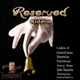 reserved riddim