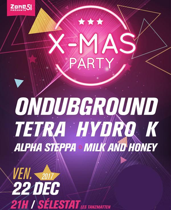 [67] - X-MAS PARTY / DUB SESSION : ONDUBGROUND + TETRA HYDRO K + ALPHA STEPPA + MILK AND HONEY