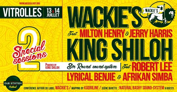 [13] - DUB STATION FESTIVAL 2018 - WACKIE'S feat. MILTON HENRY & JERRY HARRIS + KING SHILOH SOUNDSYSTEM feat. LYRICAL BENJIE