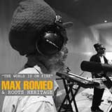max romeo the world is on fire
