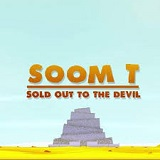 soom t sold out to the devil