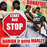 bonafide damian marley start and stop