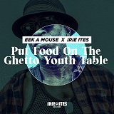 eek a mouse irie ites put food on the ghetto youth table