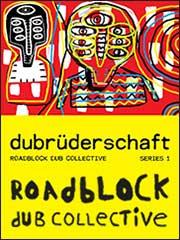 roadblock dub collective dubruderschaft series 1
