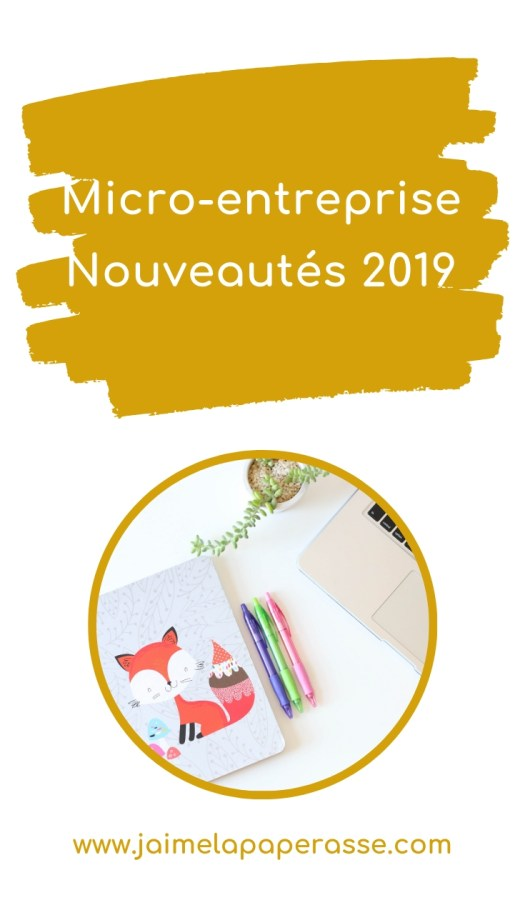 Micro-entreprise : les nouveautés 2019. Article de J'aime la paperasse #entrepreneuriat #autoentrepreneur