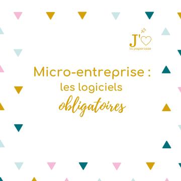 Micro-entreprise : les logiciels obligatoires, pour ta facturation, comptabilité, gestion... on fait le point. #jaimelapaperasse #microentreprise #autoentrepreneur #entrepreneuriat #blog