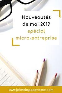 Les nouveautés de mai 2019 pour les autoentrepreneurs. Entre loi Pacte et outils pratiques, pour créer et gérer ta micro-entreprise. #jaimelapaperasse #microentreprise #autoentrepreneur #entrepreneuriat #organisation #blog