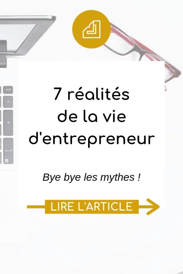 7 réalités de la vie d'entrepreneur, on casse les mythes ! Autant être au clair avant de créer ton entreprise. Article de J'aime la paperasse #entrepreneuriat #microentreprise #businesslife