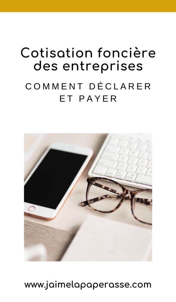 Comment déclarer et payer la cotisation foncière des entreprises (CFE) ? Explications dans l'article de J'aime la paperasse #microentreprise #autoentrepreneur #entrepreneuriat #administratif
