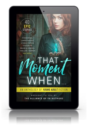 That Moment When (An Anthology of YA Fiction)
