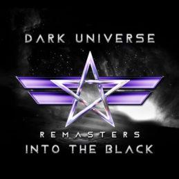 DARK UNIVERSE 'INTO THE BLACK' (REMASTER 2021)