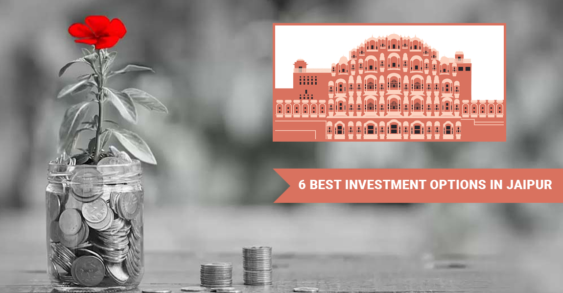 Best investment options in Jaipur