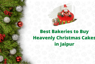 Best Bakeries to Buy Heavenly Christmas Cakes in Jaipur