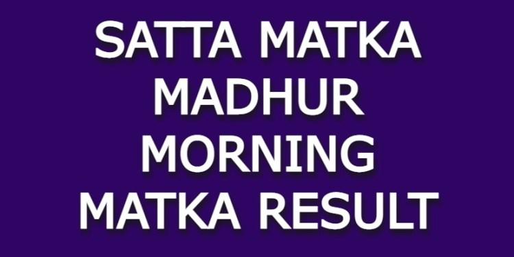 Satta Matka Madhur Morning Matka Result