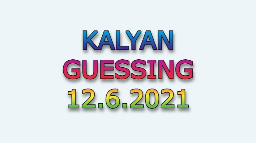 Kalyan Guessing Pakka 12.6.2021
