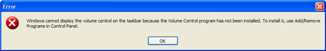 Windows cannot display the volume control on the taskbar because the Volume Control program has not been installed. To install it use Add/Remove Programs in Control Panel.