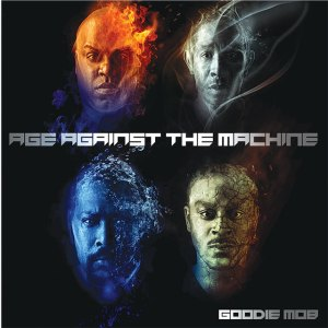 Goodie Mob Age Against the Machine cover