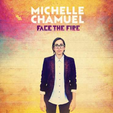 Face the Fire Michelle Chamuel