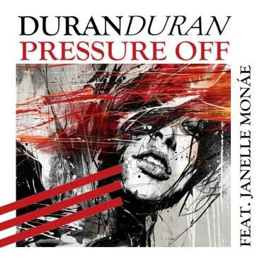 Duran Duran Janelle Monae Nile Rodgers Pressure Off