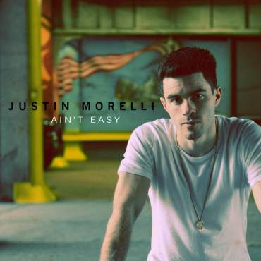 Justin Morelli Ain't Easy