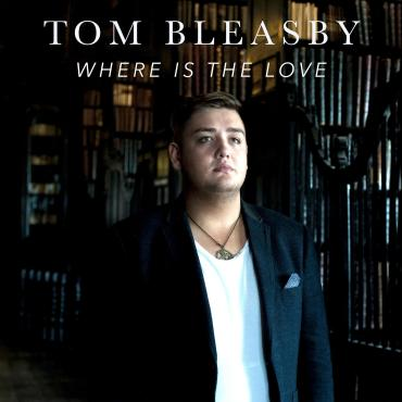 Tom Bleasby Where is the Love