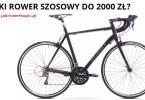 jaki rower szosowy do 2000 zl