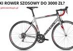 Jaki rower szosowy do 3000 zł