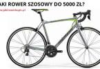 jaki rower szosowy do 5000 zł