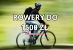 jaki rower do 1500 zł