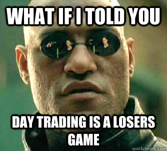 what-if-i-told-you-daytrading
