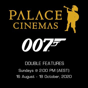 James Bond Double Feature Series at Palace Cinemas