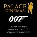 007 Double Feature Series at Palace Cinemas