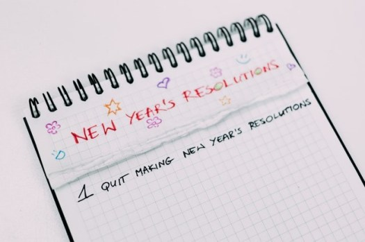 New Year's Resolution: Quit making New Year's Resolutions