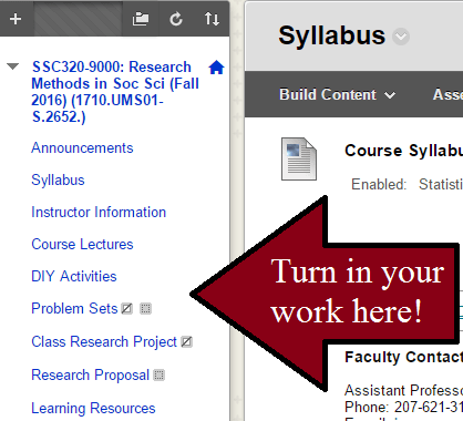 Turn in your work by clicking the links on the left-hand side of your course Blackboard page