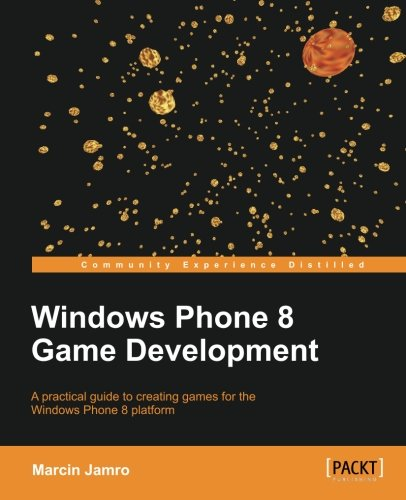 Windows Phone 8 Game Development - Marcin Jamro