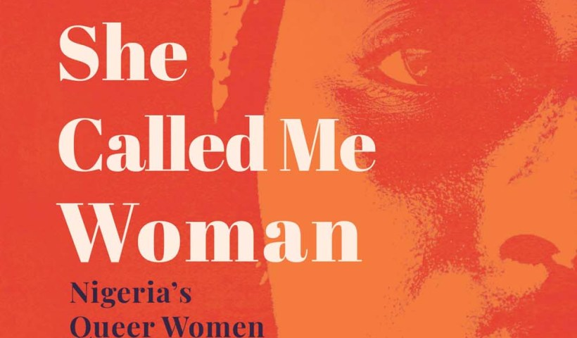 Called Me Woman: Nigeria's Queer Women Speak