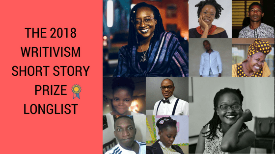 Writivism Short Story Prize 2018 longlist announced.