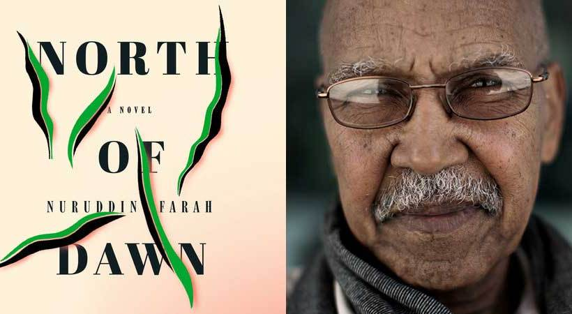 "Nuruddin Farah's ""North of Dawn"" launches in Cape Town on April 24."