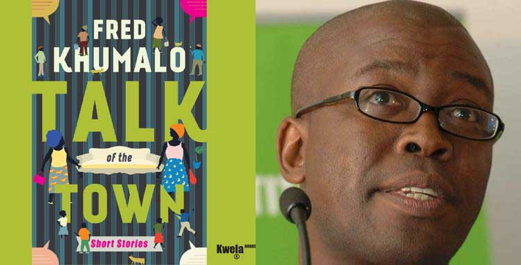 """Fred Khumalo's """"Talk of the Town"""""""