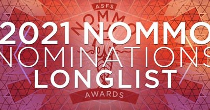 African Speculative Fiction Society's Nommo Awards 2021 longlists announced.