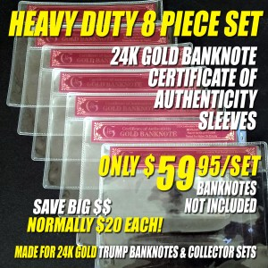 An 8 PIECE HEAVY DUTY CERTIFICATE OF AUTHENTICITY SLEEVE SET FOR 10PC TRUMP BANKNOTE SETS
