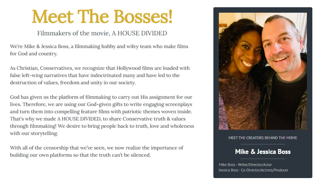 Meet The Bosses! Filmmakers of the movie, A HOUSE DIVIDED: Mike & Jessica Boss, a filmmaking husband and wife team who make films for God and country.