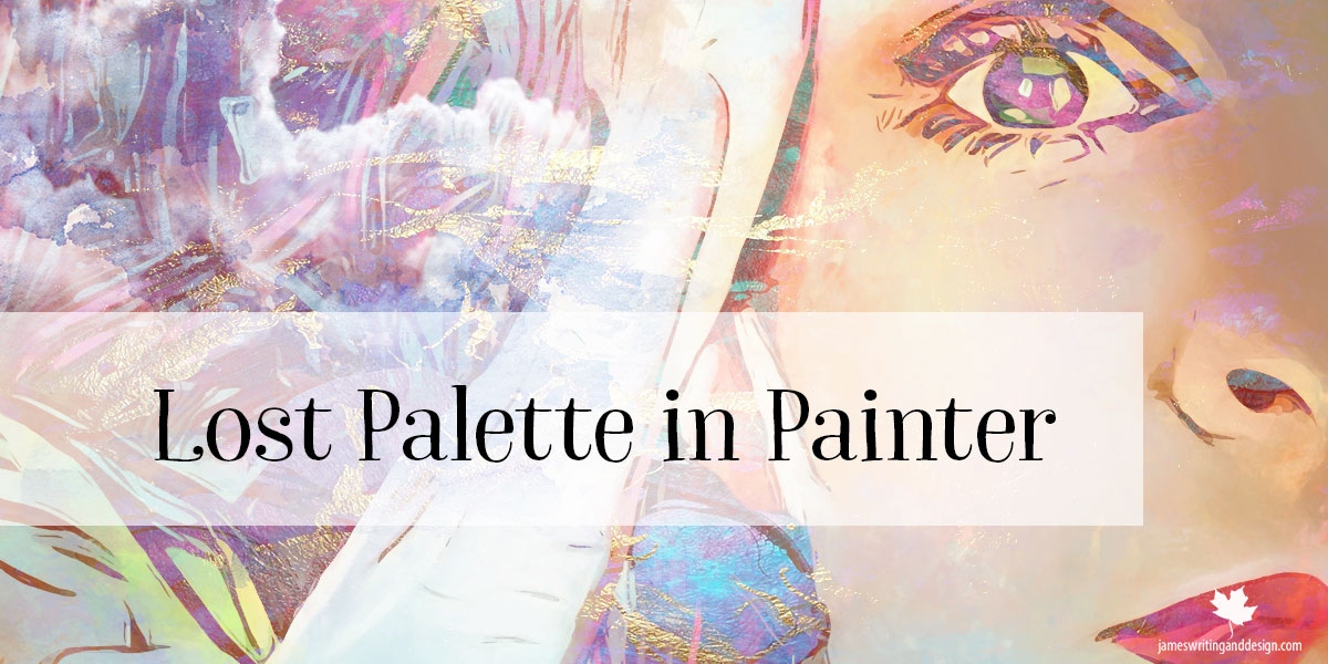 Lost Palettes in Corel Painter