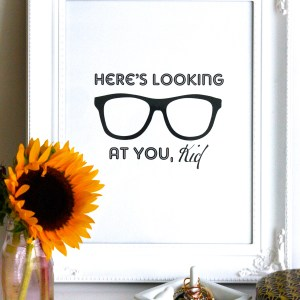 Here's Looking At You Kid, Print