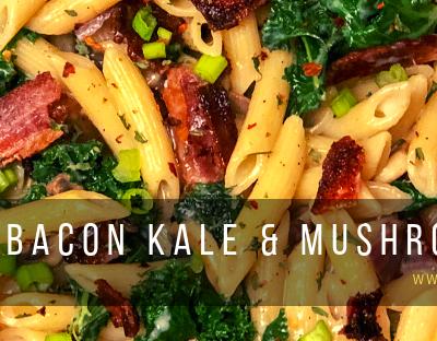 Bacon Kale & Mushroom Pasta