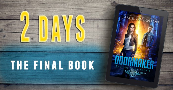 Two Days until Doormaker Book 4 launches