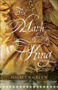 Mark of the King by Jocelyn Green