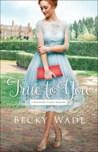 True to You by Becky Wade