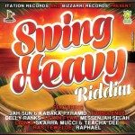 Swing Heavy Riddim [2014] (Itation and Bizzarri Records)